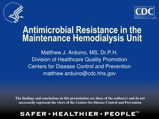 Antimicrobial Resistance in the Maintenance Hemodialysis Unit