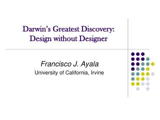 Darwin's Greatest Discovery: Design without Designer
