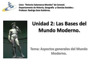 Unidad 2: Las Bases del Mundo Moderno.