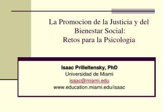 La Promocion de la Justicia y del  Bienestar Social:  Retos para la Psicologia