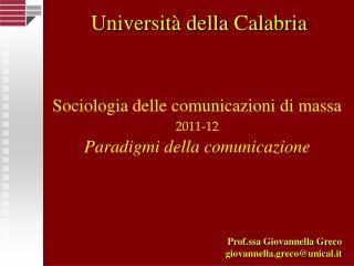 Sociologia delle comunicazioni di massa 2011-12 Paradigmi della comunicazione