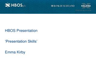 HBOS Presentation   Presentation Skills   Emma Kirby