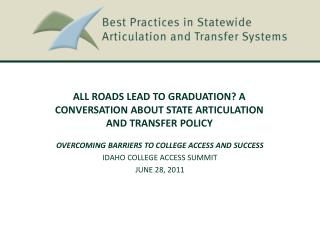 All Roads Lead to Graduation A Conversation about State Articulation and Transfer Policy