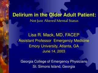 Delirium in the Older Adult Patient:   Not Just Altered Mental Status