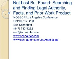 Not Lost But Found: Searching and Finding Legal Authority, Facts, and Prior Work Product