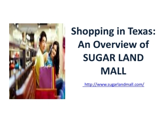 Shopping in Texas: An Overview of SUGAR LAND MALL