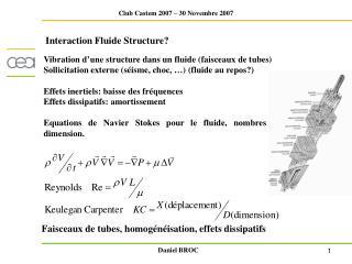 Vibration d une structure dans un fluide faisceaux de tubes Sollicitation externe s isme, choc,   fluide au repos  Effet