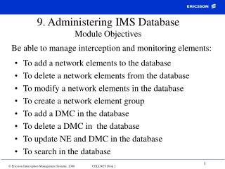 9. Administering IMS Database Module Objectives