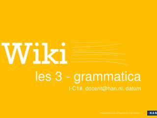 Les 3 - grammatica