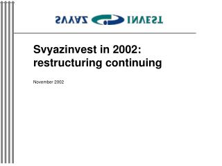 Svyazinvest in 2002: restructuring continuing