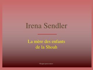 Irena Sendler  La m re des enfants de la Shoah