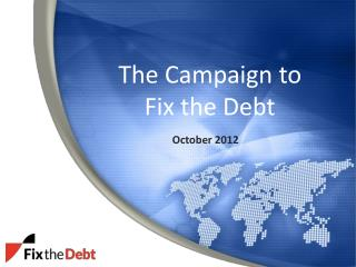 The Campaign to  Fix the Debt