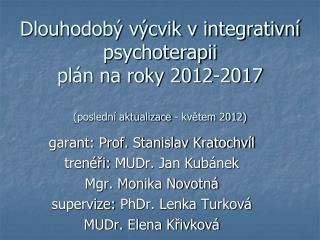 Dlouhodob  v cvik v integrativn  psychoterapii  pl n na roky 2012-2017  posledn  aktualizace - kvetem 2012