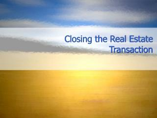 Closing the Real Estate Transaction