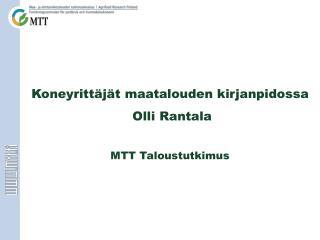 Koneyritt j t maatalouden kirjanpidossa  Olli Rantala  MTT Taloustutkimus