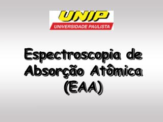 Espectroscopia de Absor  o At mica EAA