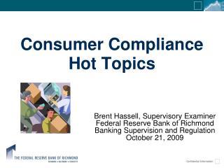 Consumer Compliance  Hot Topics