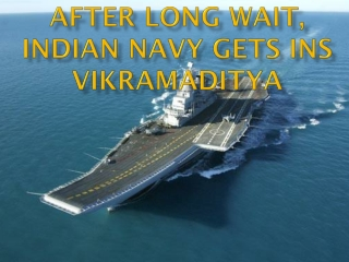 After long wait, Indian navy gets INS Vikramaditya