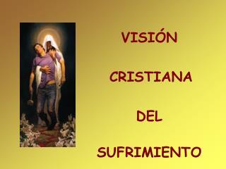 VISI N       CRISTIANA            DEL             SUFRIMIENTO