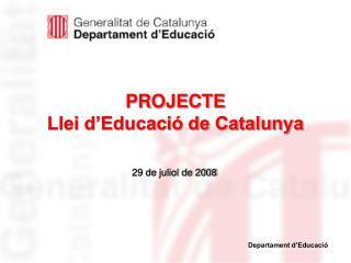 PROJECTE  Llei d Educaci  de Catalunya