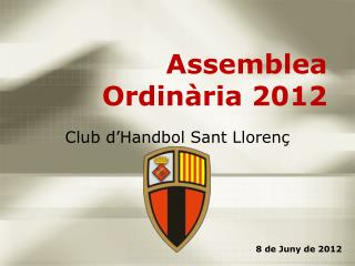 Assemblea Ordin ria 2012
