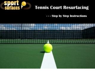 Tennis Court Resurfacing Instuctions