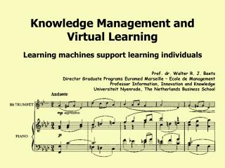 Knowledge Management and Virtual Learning  Learning machines support learning individuals