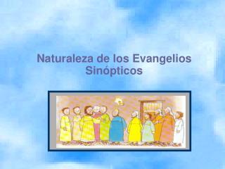 Naturaleza de los Evangelios Sin pticos