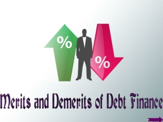 Merits and Demerits of Debt Finance