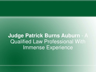 Judge Patrick Burns Auburn - A Qualified Law Professional Wi