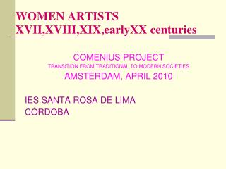 COMENIUS PROJECT TRANSITION FROM TRADITIONAL TO MODERN SOCIETIES AMSTERDAM, APRIL 2010  IES SANTA ROSA DE LIMA  C RDOBA