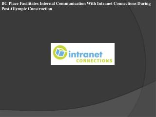 BC Place Facilitates Internal Communication With Intranet Co