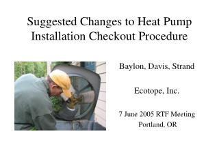 Suggested Changes to Heat Pump Installation Checkout Procedure