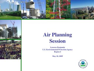 Air Planning Session   Lynorae Benjamin U.S. Environmental Protection Agency Region 4  May 20, 2009