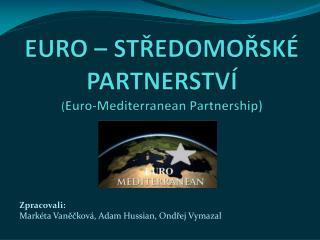 EURO   STREDOMORSK  PARTNERSTV                    Euro-Mediterranean Partnership