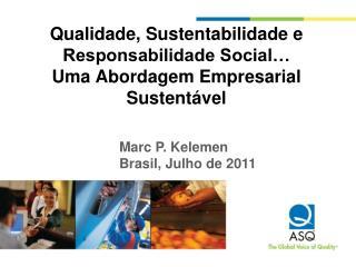 Qualidade, Sustentabilidade e Responsabilidade Social  Uma Abordagem Empresarial Sustent vel