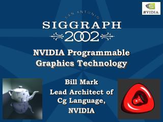 NVIDIA Programmable Graphics Technology