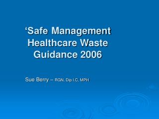 Safe Management Healthcare Waste Guidance 2006