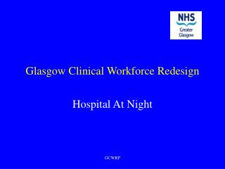 Glasgow Clinical Workforce Redesign