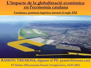 L impacte de la globalitzaci  econ mica  en l economia catalana  Catalunya, pot ncia log stica natural al segle XXI