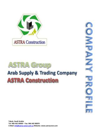 ASTRA  Arab Supply  Trading Corporation  is 100 Saudi owned and managed organization. Founded in 1967 to undertake vario