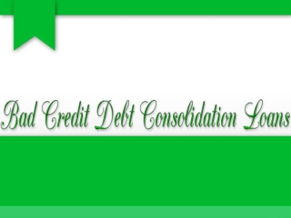 Bad Credit Debt Consolidation Loans