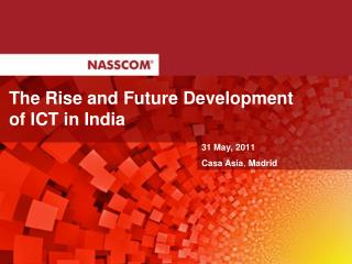 The Rise and Future Development  of ICT in India