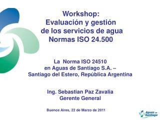 Workshop: Evaluaci n y gesti n  de los servicios de agua  Normas ISO 24.500