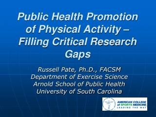Public Health Promotion of Physical Activity   Filling Critical Research Gaps