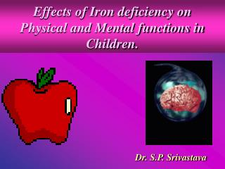 effects of iron deficiency onphysical and mental functions in children.