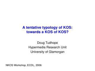 A tentative typology of KOS: towards a KOS of KOS