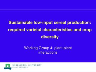 Sustainable low-input cereal production: required varietal characteristics and crop diversity