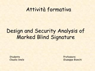 Design and Security Analysis of Marked Blind Signature