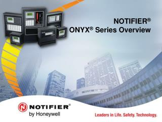 NOTIFIER  ONYX  Series Overview